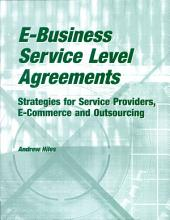 E-Business Service Level Agreements: Strategies for Service Providers, E-Commerce and Outsourcing