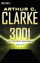 3001 - Die letzte Odyssee -: Roman