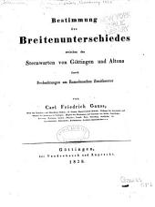 Bestimmung des Breitenunterschiedes zwischen den Sternwarten von Göttingen und Altona: durch Beobachtungen am Ramsdenschen Zenithsector