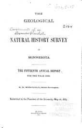 Annual Report - Geological and Natural History Survey of Minnesota: Volume 15
