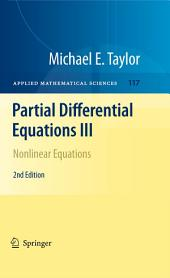 Partial Differential Equations III: Nonlinear Equations, Edition 2