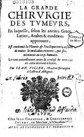 La Grande chirurgie des tumeurs... Le tout... reueu & corrigé de nouueau en cette derniere edition Par Iean Vigier...