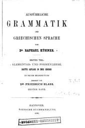 Ausführliche Grammatik der griechischen Sprache: Elementar- und Formenlehre