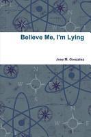 Believe Me  I m Lying PDF