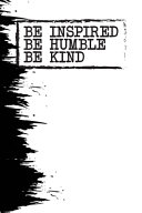 Be Inspired Be Humble Be Kind Book PDF