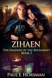 Zihaen: The Shadow of the Revenaunt, Book 2