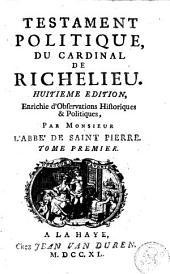 Testament politique, du cardinal de Richelieu: Volume1