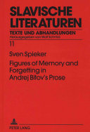 Figures of Memory and Forgetting in Andrej Bitov s Prose PDF