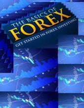 The Basics of Forex - Insider Techniques to Profitable Forex Trading