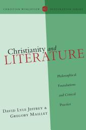 Christianity and Literature: Philosophical Foundations and Critical Practice