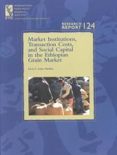 Market Institutions, Transaction Costs, and Social Capital in the Ethiopian Grain Market