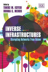 Inverse Infrastructures: Disrupting Networks from Below
