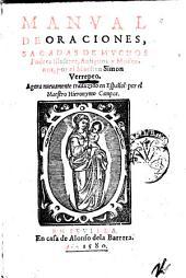 Manual de oraciones, sacadas de muchos padres illustres, antiguos y modernos, por el maestro Simon Verrepeo. Agora nueuamente traduzido en espanol por el maestro Hieronymo Campos