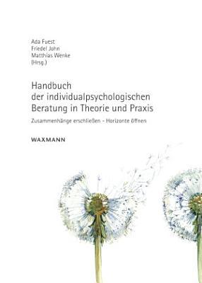 Handbuch der individualpsychologischen Beratung in Theorie und Praxis PDF