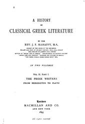 pt. I. The prose writers, from Herodotus to Plato
