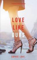 Love Like Ours (The Romance Chronicles-Book #3)