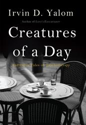 Creatures Of A Day PDF