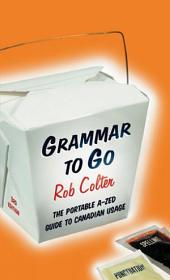 Grammar to Go: The Portable A - Zed Guide to Canadian Usage