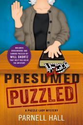 Presumed Puzzled:A Puzzle Lady Mystery