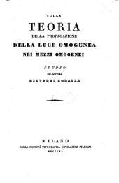Sulla Teoria della propagazione della Luce Omogenea nei mezzi omogenei