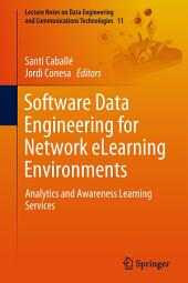 Software Data Engineering for Network eLearning Environments: Analytics and Awareness Learning Services