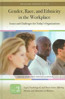 Gender  Race  and Ethnicity in the Workplace  Legal  psychological  and power issues affecting women and minorities in business