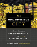 The 99  Invisible City