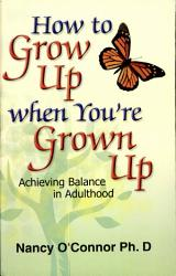 How To Grow Up When You Re Grown Up Book PDF