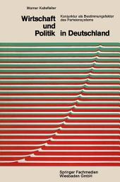 Wirtschaft und Politik in Deutschland: Konjunktur als Bestimmungsfaktor des Parteiensystems, Ausgabe 2