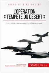 L'opération « Tempête du désert »: 1991, quand Saddam Hussein envahit le Koweït