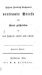 Vertraute Briefe aus Paris geschrieben in den Jahren 1802 und 1803: Band 2
