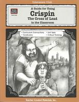 A Guide for Using Crispin  The Cross of Lead in the Classroom PDF