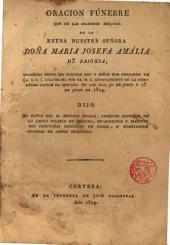 Oracion Fúnebre que en las...Eséquias de la Reyna N.S.Doña Maria Josefa Amália de Sajónia...esposa de nuestro Rey...Don Fernando VII...celebrada por el M.I.Ayuntamiento de...Cervera en los dias 30 de Junio y 1o de Julio de 1829,bajo el Sr.Lic B.---...