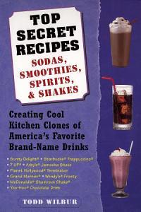 Top Secret Recipes  Sodas  Smoothies  Spirits    Shakes PDF