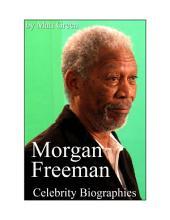 Celebrity Biographies - The Amazing Life Of Morgan Freeman - Famous Actors