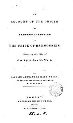 An account of the origin and present condition of the tribe of Ramoossies