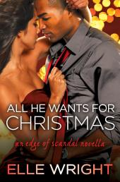 All He Wants for Christmas: A Novella