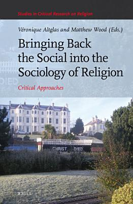 Bringing Back the Social into the Sociology of Religion PDF