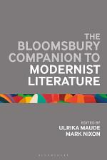 The Bloomsbury Companion to Modernist Literature