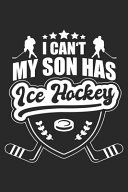 I Can't My Son Has Ice Hockey