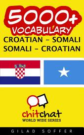 5000+ Croatian - Somali Somali - Croatian Vocabulary