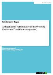 Anlegen einer Personalakte (Unterweisung Kaufmann/frau Büromanagement)