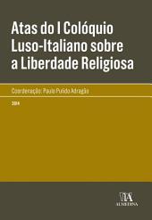 Atas do I Colóquio Luso-Italiano sobre a Liberdade Religiosa