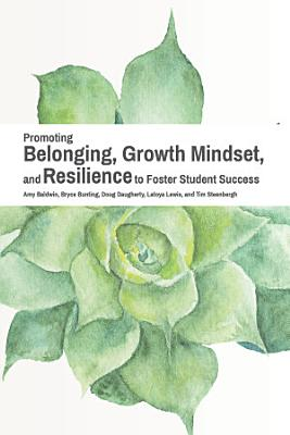 Promoting Belonging  Growth Mindset  and Resilience to Foster Student Success