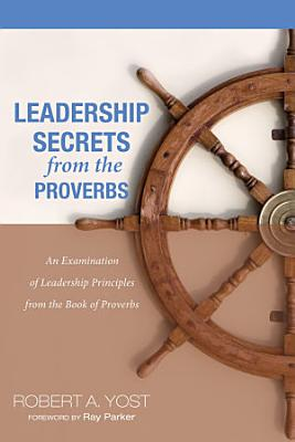 Leadership Secrets from the Proverbs PDF