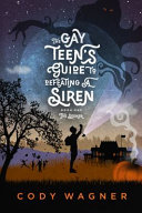 The Gay Teen s Guide to Defeating a Siren PDF