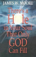 There s a Hole in Your Soul That Only God Can Fill