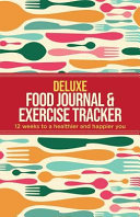 Deluxe Food Journal & Exercise Tracker