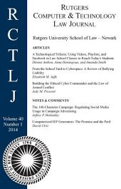 Rutgers Computer & Technology Law Journal: Volume 40, Number 1 - 2014