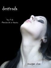 Destinada (Livro 4 De Memórias De Um Vampiro)